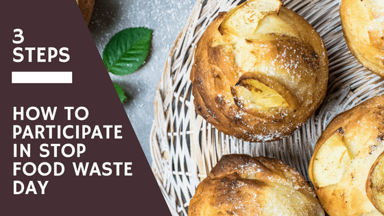 How to Participate in Stop Food Waste Day in 3 Easy Steps
